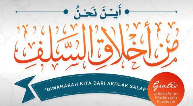 """Download """" Dimanakah Kita Dari Akhlaq Salaf """""""